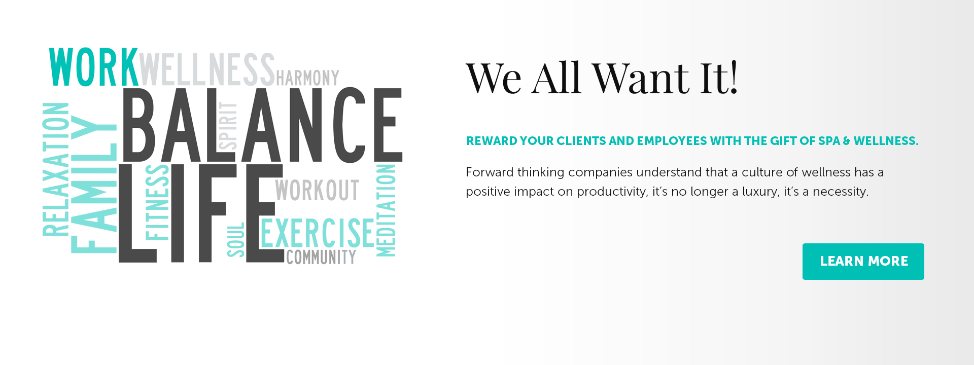 We All Want It! Reward your clients and employees with the gift of spa and wellness.