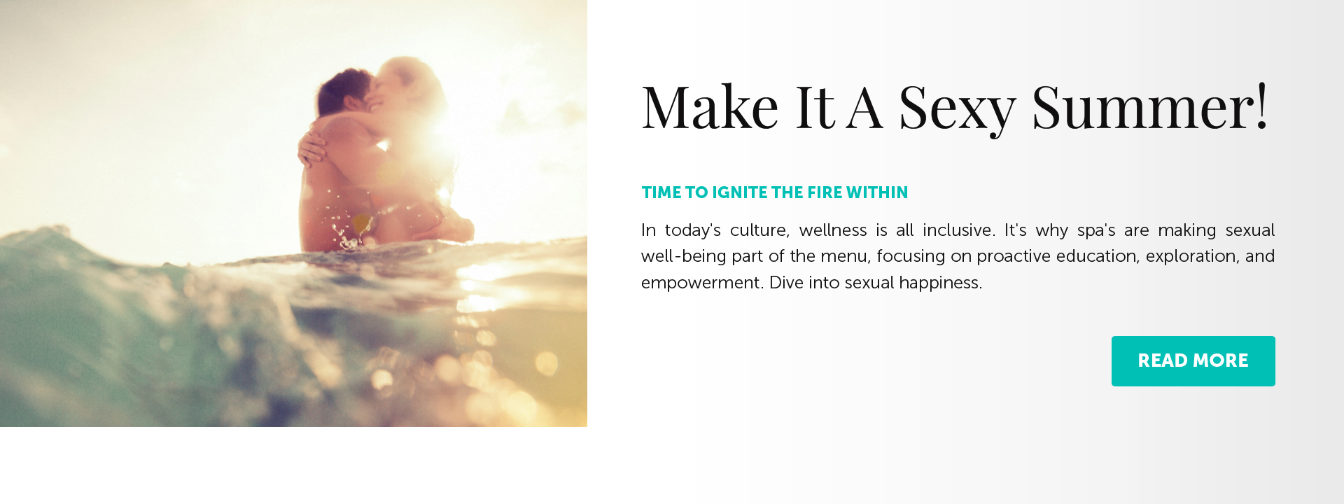 Time to ignite the fire within. In today's culture, wellness is all inclusive. It's why spa's are making sexual well-being part of the menu, focusing on proactive education, exploration, and empowerment. Dive into sexual happiness.