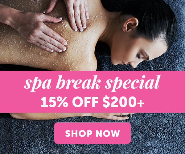 Spa break special. 15% OFF orders of $200+